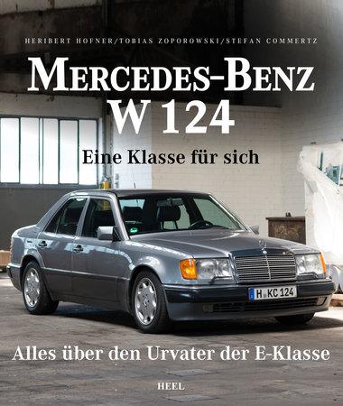 Buchcover Mercedes-Benz W124 - Eine Klasse für sich | Heel Verlag