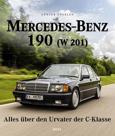 Buchcover Mercedes-Benz 190 (W 201) - Urvater der C-Klasse | Heel Verlag