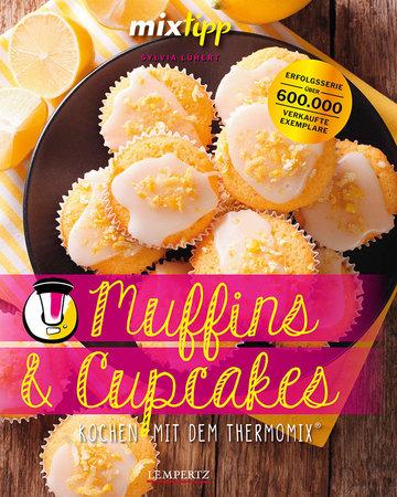 BUchcovermixtipp: Kösltiche Muffins und Cupcakes mit dem Thermomix | Heel Verlag