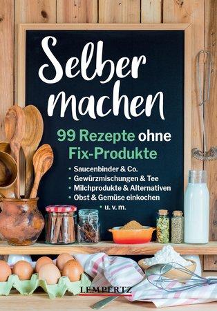 Buchcover Selber machen - 99 Rezepte ohne Fix-Produkte | Heel-Verlag