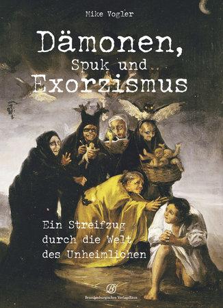 Buchcover Dämonen, Spuk und Exorzismus | Heel Verlag