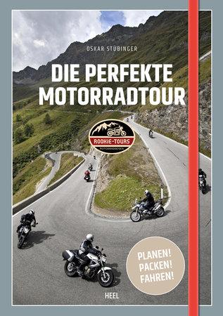 Buchcover Die perfekte Motorradtour - Planen, packen, fahren | Heel Verlag