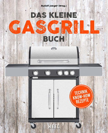 Buchcover Das kleine Gasgrill-Buch | Heel Verlag