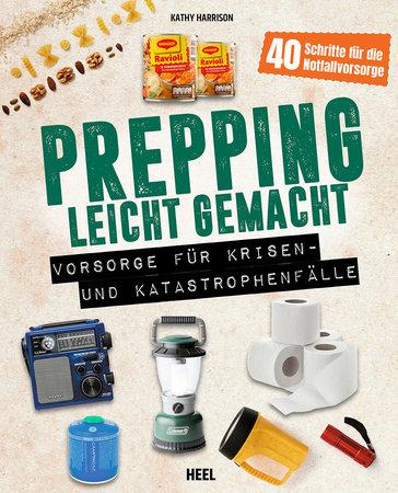 Buchcover Prepping leicht gemacht für Krisen- & Katastrophen | Heel Verlag