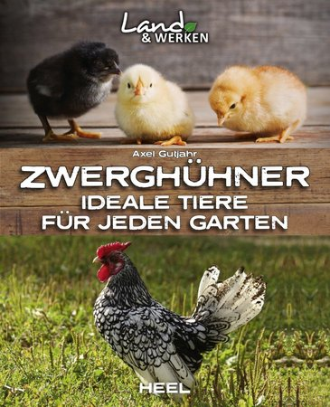 Buchcover Zwerghühner - Ideale Tiere für jeden Garten   Heel Verlag