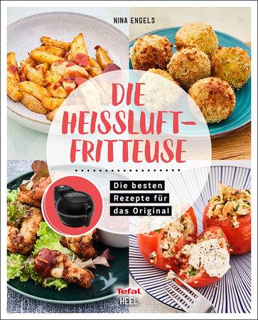 Buchcover Die Tefal Heißluftfritteuse - Rezepte für das Original   Heel Verlag