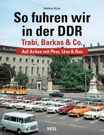 Buchcover So fuhren wir in der DDR | Heel Verlag