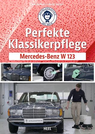 Buchcover Perfekte Klassikerpflege Mercedes Benz W123 | Heel Verlag