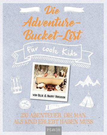Buchcover Die Adventure Bucket List - 250 Abenteuer für Kids | Heel Verlag