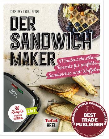 Der Tefal Sandwichmaker - 30 Rezepte für das Original | Heel Verlag