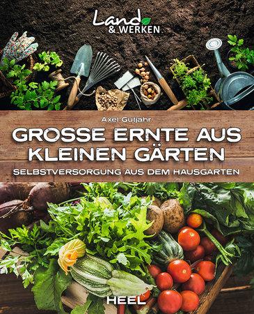 Buchcover Selbstversorgung: Große Ernte aus dem Hausgarten | Heel Verlag