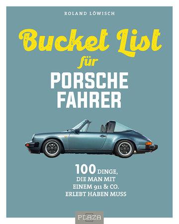 Buchcover Die Bucket List für Porsche-Fahrer | Heel Verlag