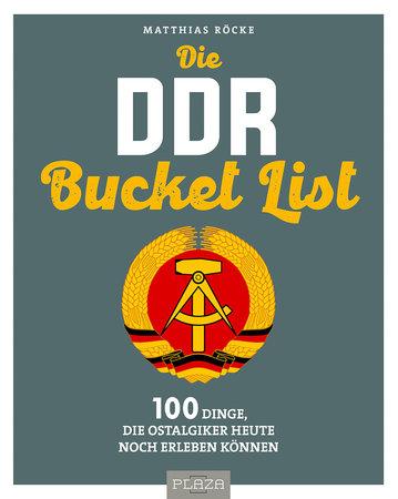 Buchcover Die DDR Bucket List - 100 Erlebnisse für Ostalgiker | Heel Verlag