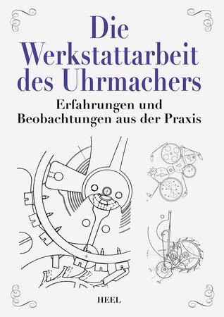 Buchcover Die Werkstattarbeit des Uhrmachers | Heel Verlag