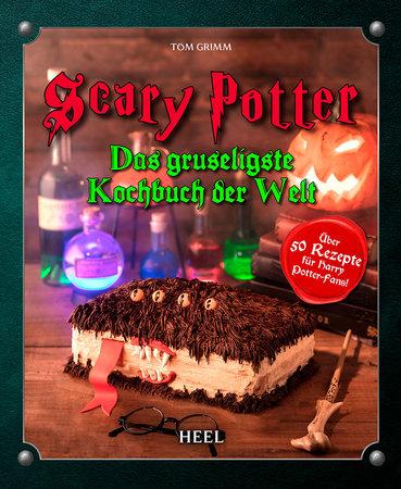 Scary Potter - Gruselige Rezepte für Potterheads | Heel Verlag