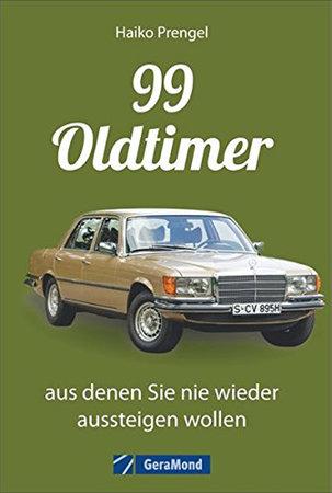 Buchcover 99 Oldtimer, aus denen Du nicht mehr aussteigen willst | Heel Verlag