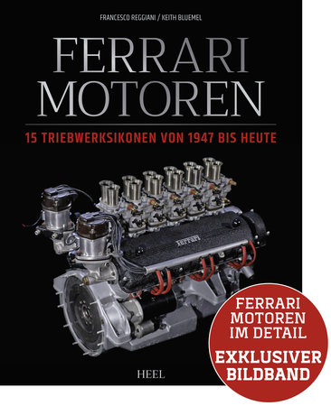 Buchcover Ferrari-Motoren - Triebwerks-Ikonen von 1947 bis heute - Heel Verlag