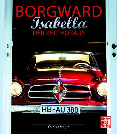 Buchcover Borgward Isabella - Der Zeit voraus | Heel Verlag