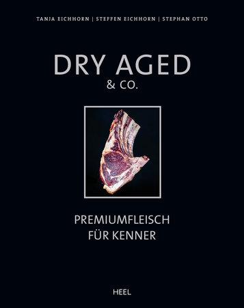 Buchcover Dry Aged & Co: Premiumfleisch für Kenner | Heel Verlag