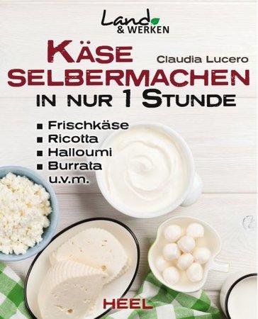 Buchcover Käse selber machen in nur 1 Stunde | Heel Verlag
