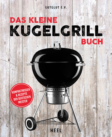 Buchcover Das kleine Kugelgrill-Buch vom Heel Verlag