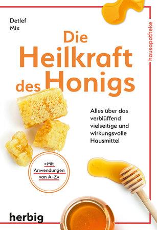 Buchcover Die Heilkraft des Honigs - Auch süße Medizin heilt! | Heel Verlag