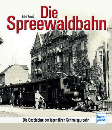 Buchcover Die Spreewaldbahn - Eisenbahn-Romantik pur | Heel Verlag