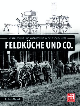 Feldküche und Co. | Heel Verlag GmbH