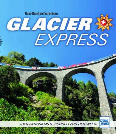 Buchcover Glacier Express: Der langsamste Schnellzug der Welt | Heel Verlag