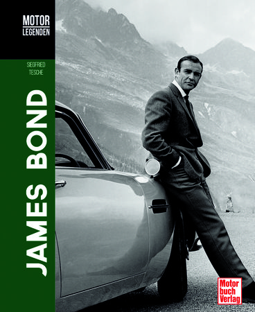 Motorlegenden James Bond | Heel Verlag