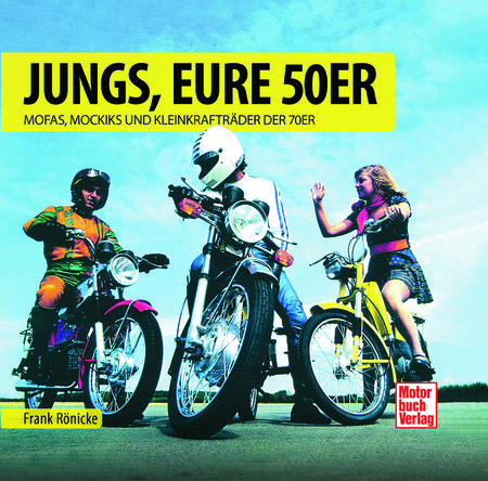 Buchcover Jungs, Eure 50er - Mofas, Mokicks & Krads der 70er | Heel Verlag | Heel Verlag