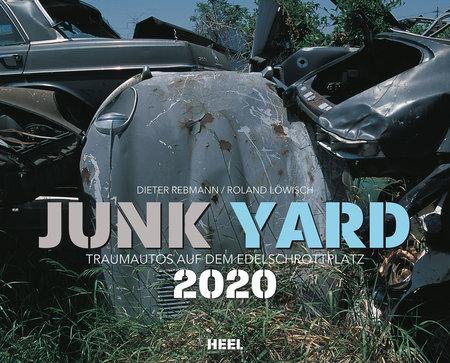 Kalender-Cover Junk Yard 2020 Traumautos auf dem Edelschrottplatz vom Heel Verlag