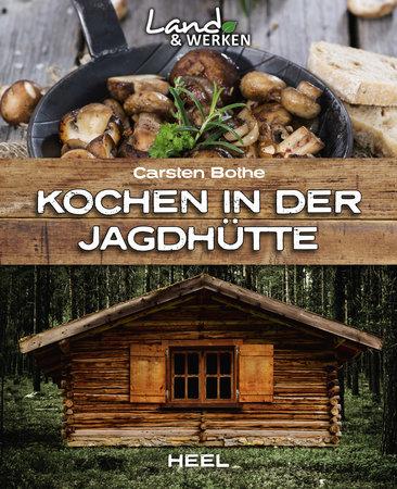 Buchcover Kochen in der Jagdhütte - Heel Verlag