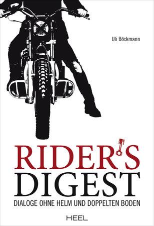Buchcover Motorradfahrer-Dialoge ohne Helm und doppelten Boden | Heel Verlag