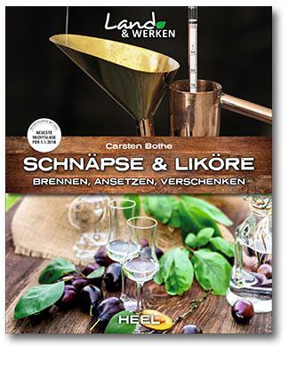 Buchcover Schnäpse und Liköre Brennen, Ansetzen, Verschenken - Heel Verlag