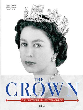 Buchcover The Crown - Der ultimative Faktencheck zur Kultserie | Heel Verlag