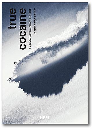 Buchcover True Cocaine: Extrem-Ski - Freeriding am Limit | Heel Verlag