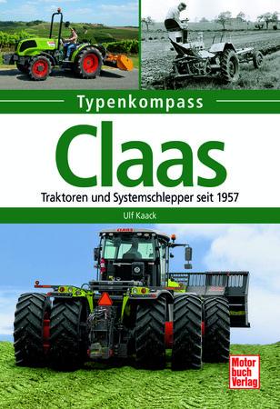 Typenkompass Claas - Traktoren und Systemschlepper seit 1957 | Heel Verlag