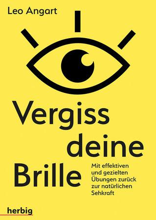 Buchcover Vergiss Deine Brille! Sehkraft selbst wieder herstellen | Heel Verlag