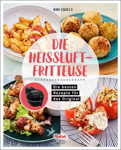 Buchcover Die Tefal Heißluftfritteuse - Rezepte für das Original | Heel Verlag